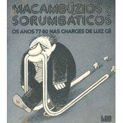 Macambuzio-e-Sorumbaticos---Os-Anos-77-80-nas-Charges-de-Luiz-Ge