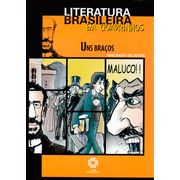 Literatura-Brasileira-em-Quadrinhos---Uns-Bracos
