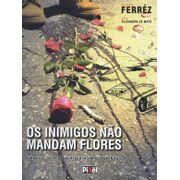 -etc-inimigos-nao-mandam-flores