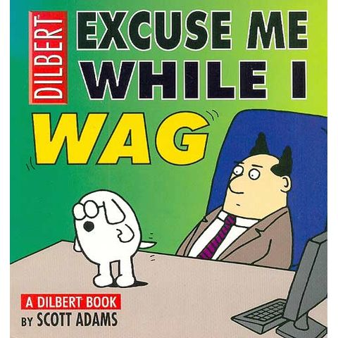 Dilbert---Excuse-Me-While-I-Wag
