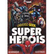Universo-Geek-Super-Herois---Almanaque-Ilustrado