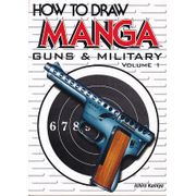 How-To-Draw-Manga---Guns-And-Military---Volume-1-