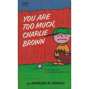 You-Are-Too-Much-Charlie-Brown