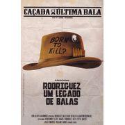 Cacada-Ate-a-Ultima-Bala---3---Rodriguez-Um-Legado-de-Balas
