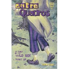 Entrequadros---A-Walk-On-The-Wild-Side-e-Wake-Up